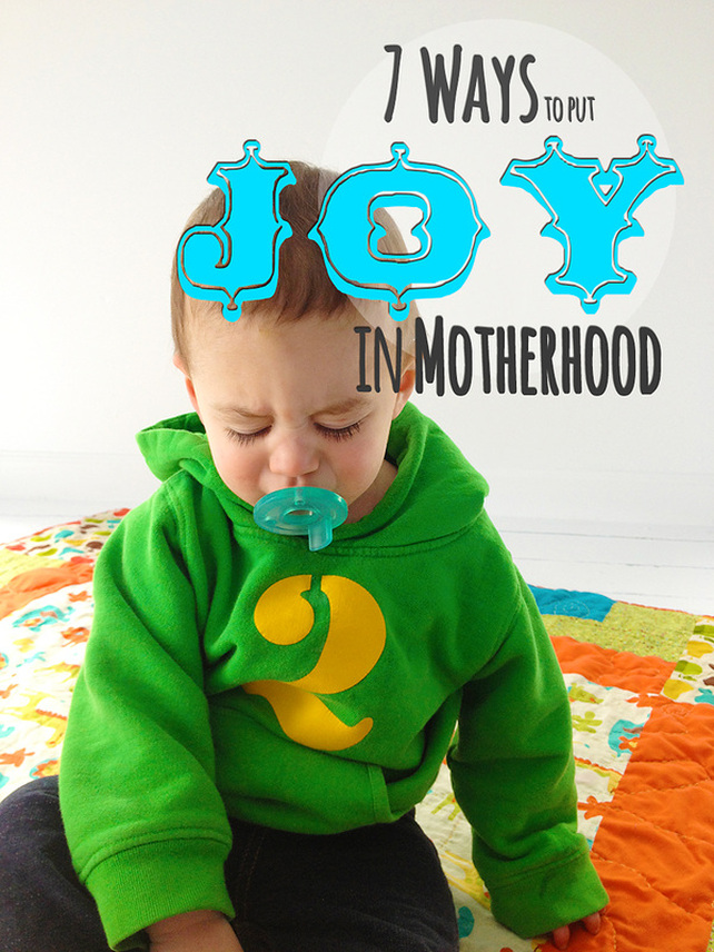 7 Ways to put JOY in Motherhood. Read this! From LDSNEST.COM